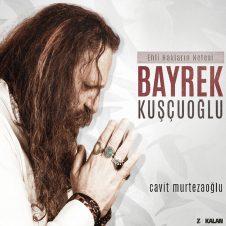Ehli Hakların Sesi / Bayrek Kuşçuoğlu – Cavit Murtezaoğlu